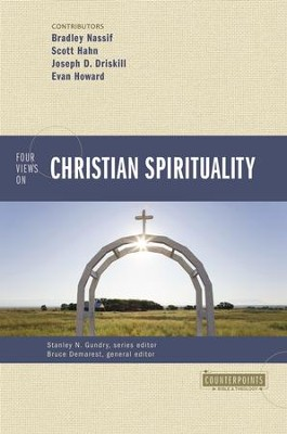 Four Views on Christian Spirituality  -     By: Bruce A. Demarest, Brad Nassif, Scott Hahn