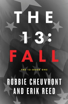 The 13: Fall - eBook  -     By: Robbie Cheuvront & Erik Reed with Shawn Allen