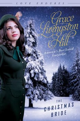 The christmas bride ebook grace livingston hill 9781620290767 the christmas bride ebook by grace livingston hill fandeluxe Image collections
