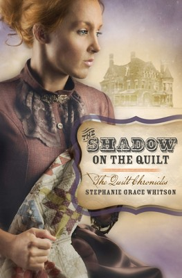 The Shadow on the Quilt - eBook  -     By: Stephanie Whitson