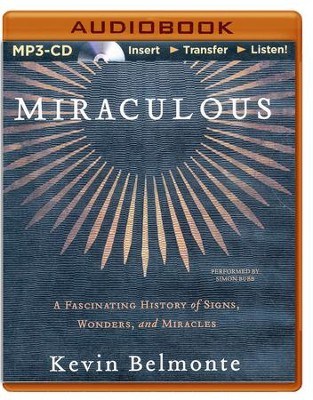 Miraculous: A Fascinating History of Signs, Wonders, and Miracles - unabridged audio book on MP3-CD  -     By: Kevin Belmonte