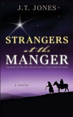 Strangers at the Manger  -     By: J.T. Jones