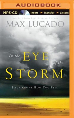 In the Eye of the Storm: Jesus Knows How You Feel - unabridged audio book on MP3-CD  -     By: Max Lucado