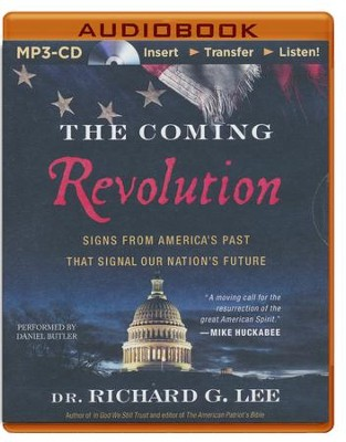 The Coming Revolution: Signs from America's Past That Signal Our Nation's Future - unabridged audio book on MP3-CD  -     By: Dr. Richard G. Lee