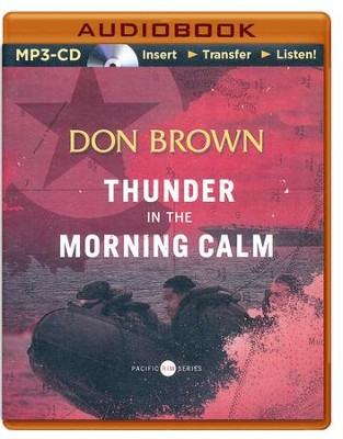 #1: Thunder in the Morning Calm - unabridged audio book on MP3-CD  -     By: Don Brown