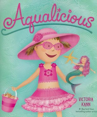 Aqualicious  -     By: Victoria Kann     Illustrated By: Victoria Kann