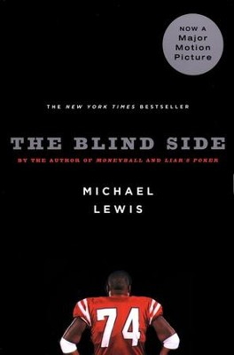 The Blind Side: Evolution of a Game   -     By: Michael Lewis