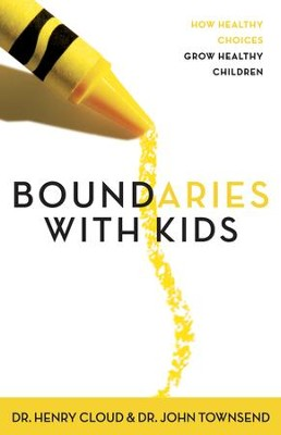 Boundaries with Kids: When to Say Yes, How to Say No - eBook  -     By: Dr. Henry Cloud, Dr. John Townsend