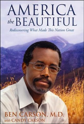 America the Beautiful: Rediscovering What Made This Nation Great - Slightly Imperfect  -     By: Ben Carson M.D., Candy Carson