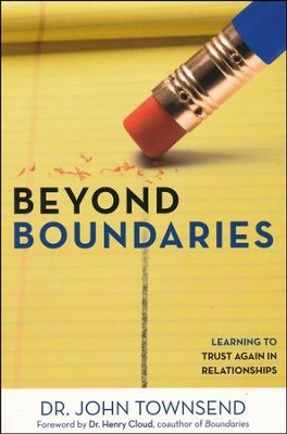 Beyond Boundaries: Learning to Trust Again in Relationships  -     By: John Townsend