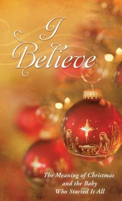 I Believe: The Meaning of Christmas and the Baby Who Started It All - eBook  -     By: JoAnne Simmons