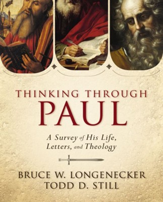 Thinking Through Paul: A Survey of His Life, Letters, and Theology  -     By: Todd D. Still, Bruce W. Longenecker
