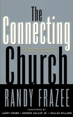 The Connecting Church: Beyond Small Groups to Authentic Community - Slightly Imperfect  -