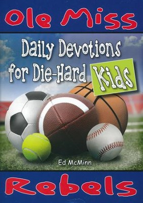Daily Devotions for Die-Hard Kids Ole Miss Rebels  -     By: Ed McMinn