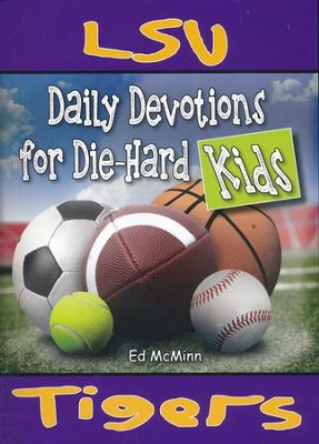 Daily Devotions for Die-Hard Kids LSU Tigers  -     By: Ed McMinn