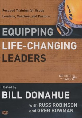 Equipping Life-Changing Leaders, DVD      -     By: Bill Donahue, Russ Robinson, Greg Bowman