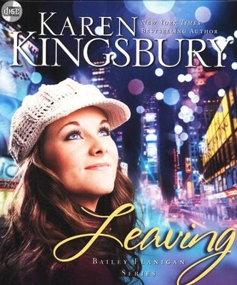 Leaving, Bailey Flanigan Series #1, Unabridged Audiobook on CD   -     By: Karen Kingsbury