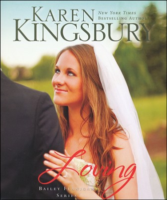 Loving, Bailey Flanigan Series #4 Unabridged Audiobook on CD   -     By: Karen Kingsbury