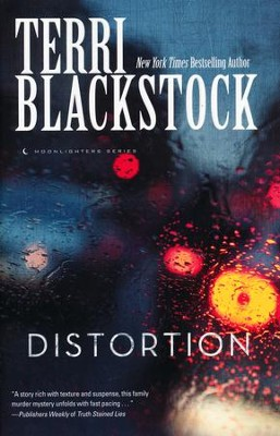 Distortion, Moonlighters Series #2   -     By: Terri Blackstock