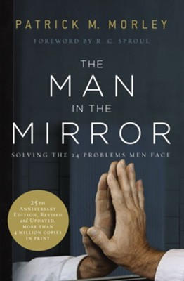 The Man in the Mirror, 25th Anniversary Edition   -     By: Patrick Morley