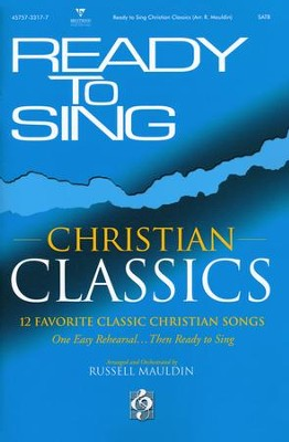 Ready to Sing: Christian Classics (Choral Book)   -     By: Russell Mauldin
