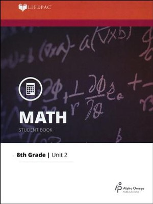 Grade 8 Math LIFEPAC 2: Modeling Problems in Integers (Updated Edition)  -