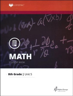 Grade 8 Math LIFEPAC 5: More With Functions (Updated Edition)  -