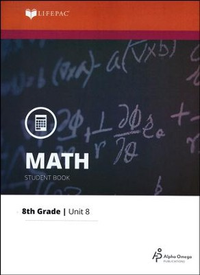 Grade 8 Math LIFEPAC 8: Measures Of Solid Figures  (Updated Edition)  -