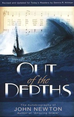 Out of the Depths  -     By: John Newton