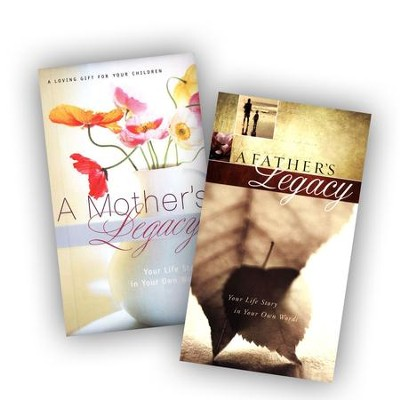 A Mother's Legacy and A Father's Legacy 2 Volumes  -