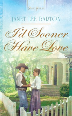 I'd Sooner Have Love - eBook  -     By: Janet Lee Barton