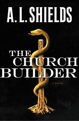 The Church Builder, The Church Builder Series #1   -     By: A.L. Shields