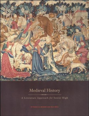 Medieval History: A Literature Approach for Senior High  -     By: Rebecca Manor