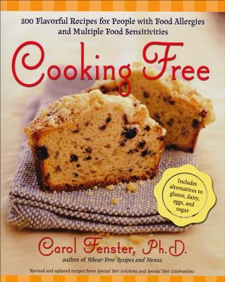 Cooking Free: 220 Flavorful Recipes for People with Food Allergies and Multiple Food Sensitivities  -     By: Carol Fenster Ph.D.
