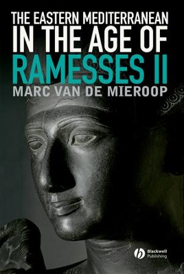 The Eastern Mediterranean in the Age of Ramesses II  -     By: Marc Van De Mieroop