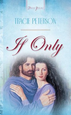 If Only - eBook  -     By: Tracie Peterson