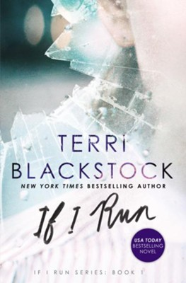 If I Run, softcover  -     By: Terri Blackstock