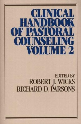 Clinical Handbook of Pastoral Counseling, Volume 2   -     Edited By: Robert J. Wicks, Richard D. Parsons