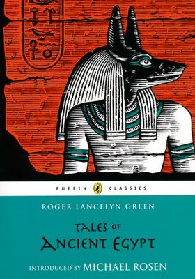 Tales of Ancient Egypt  -     By: Robert Lancelyn Green