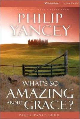 What's So Amazing About Grace, Participant's Guide   -     By: Philip Yancey