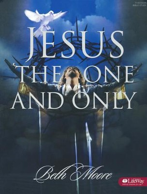 Jesus, the One and Only, Member Book   -     By: Beth Moore