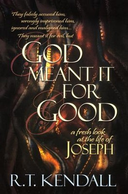 God Meant It for Good   -     By: R.T. Kendall