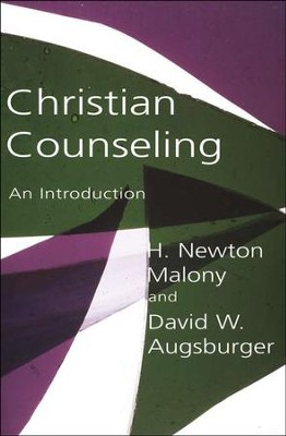 Christian Counseling: An Introduction  -     By: H. Newton Malony, David W. Augsburger