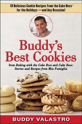 Buddy's Best Cookies                                           -     By: Buddy Valastro