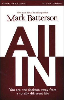 All In Study Guide: You Are One Decision Away From a Totally Different Life - Slightly Imperfect  -     By: Mark Batterson