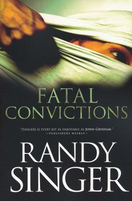Fatal Convictions  -     By: Randy Singer