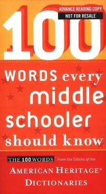100 Words Every Middle Schooler Should Know  -     By: Editors of the American Heritage Dictionary