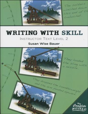 The Complete Writer: Writing With Skill Instructor Text Level 2  -     By: Susan Wise-Bauer