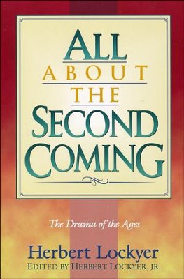 All About the Second Coming   -     By: Herbert Lockyer