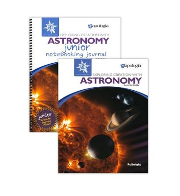Exploring Creation with Astronomy Advantage Set, 2nd Edition (with Junior Notebooking Journal)  -     By: Jeannie Fulbright